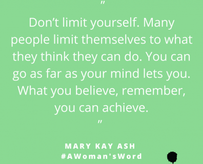 Mary Kay Ash on Having No Limits